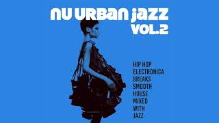 NU URBAN JAZZ vol 2 - Trip Hop, Electronica, Breaks, House