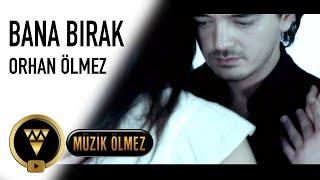 Orhan Ölmez - Bana Bırak - Official Video Klip