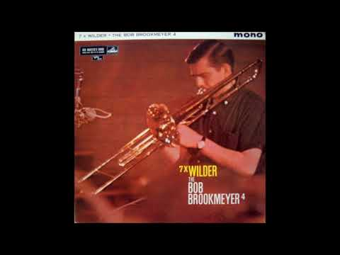 Bob Brookmeyer  - 7 x Wilder ( Full Album )