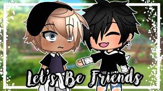 Let's Be Friends | Gacha Life Mini Movie | BL