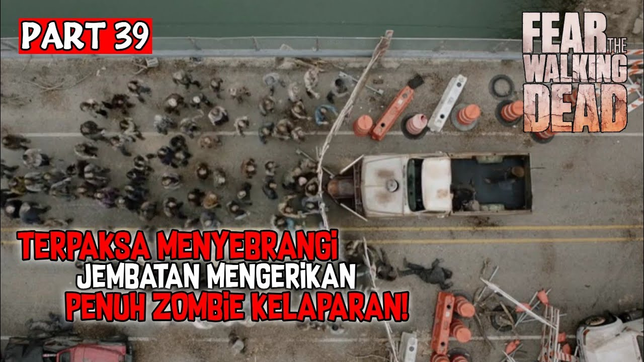 Download [PART 39] BERTAHAN HIDUP DI DUNIA PENUH ZOMBIE PEMANGSA MANUSIA! - ALUR CERITA FEAR THE WALKING DEAD