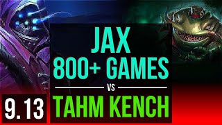 JAX vs TAHM KENCH (TOP) | 3 early solo kills, 800+ games, KDA 10/1/2 | BR Challenger | v9.13