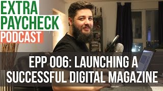 EPP 006: How To Create A Successful Digital Magazine With Nathan Chan from Foundr