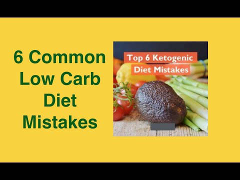 6 Common Low Carb Diet Mistakes