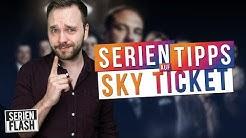 Diese Serien musst Du auf Sky Ticket gesehen haben | SerienTipps | SerienFlash