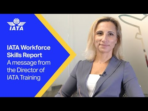 IATA Workforce Skills Report | A message from the Director of IATA Training