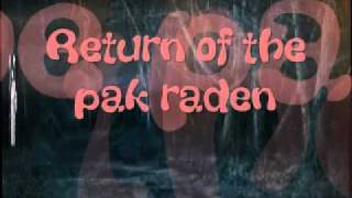Download Video Return of the pak raden. MP3 3GP MP4