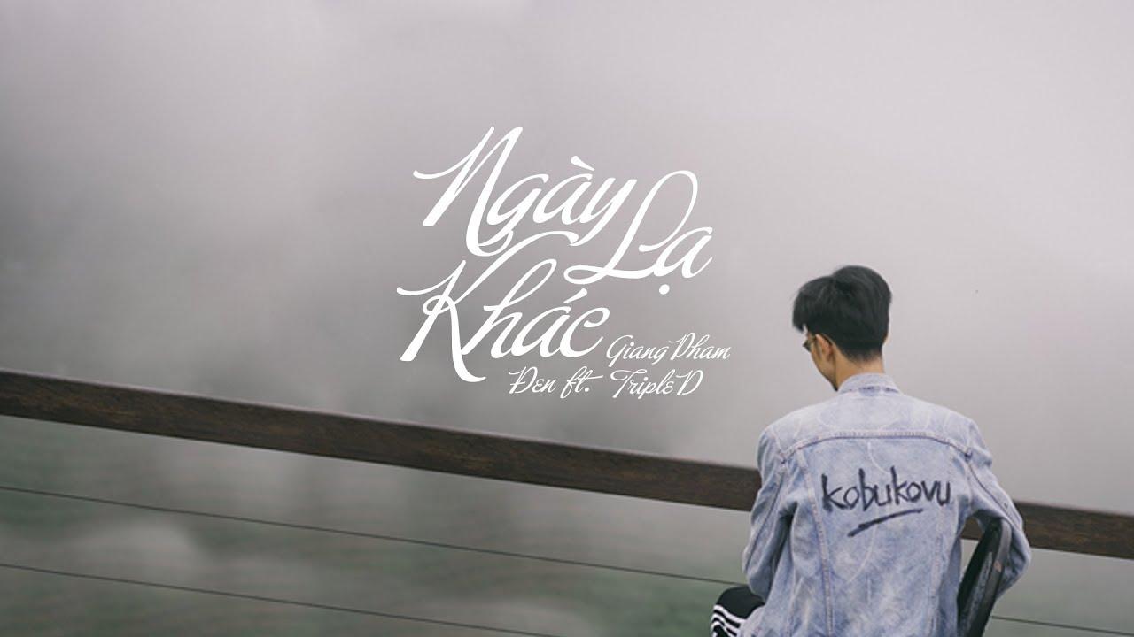 (Teaser) Đen - Ngày Khác Lạ ft. Giang Pham, Triple D