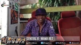 General B - Mama Bed [Kick Dem Riddim] Kick Dem Records | Dancehall 2015