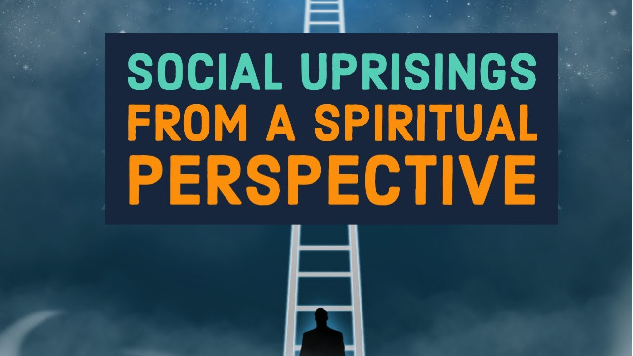 Social Uprisings from a Spiritual Perspective