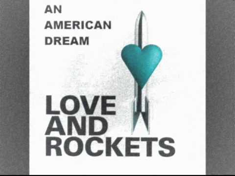 Love and Rockets - An American Dream