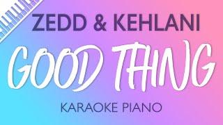 Zedd & Kehlani - Good Thing (Karaoke Piano)