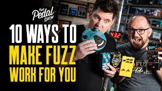 10 Ways To Make Fuzz Pedals Work For You – That Pedal Show