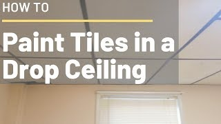 How to Paint Ceiling Tiles in a Drop Ceiling
