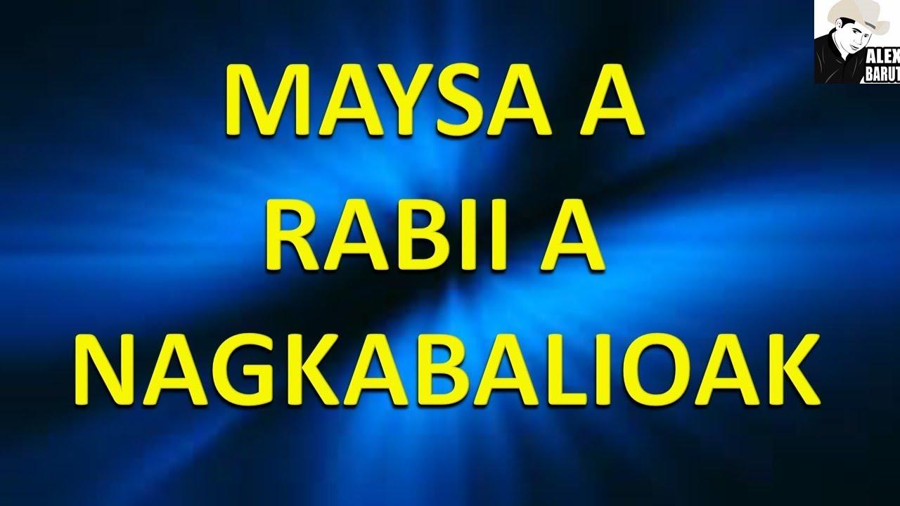 Download Maysa a Rabii a Nagkabalioak (Novelty Ilocano Song) -   Brian Jacinto and Bambi