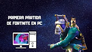 Fortnite | Primera partida en PC