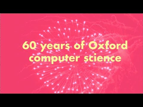 Know How: 60 years of Computer Science at Oxford