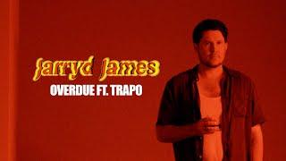 Смотреть клип Jarryd James Ft. Trapo - Overdue