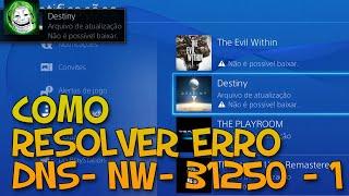 Playstation 4 NÃO faz download mesmo online - COMO RESOLVER ERRO DNS NW - 31250 - 1