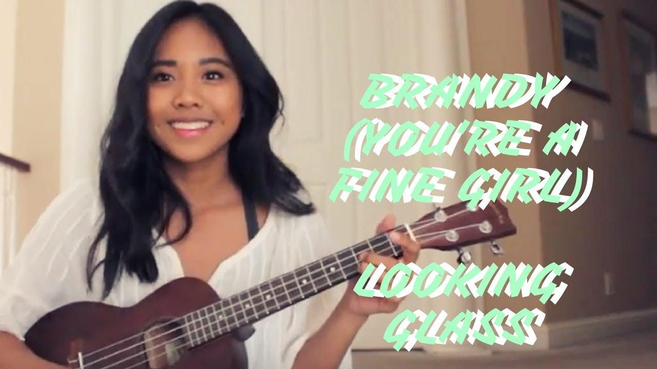BRANDY (YOURE A FINE GIRL) - LOOKING GLASS (UKULELE COVER