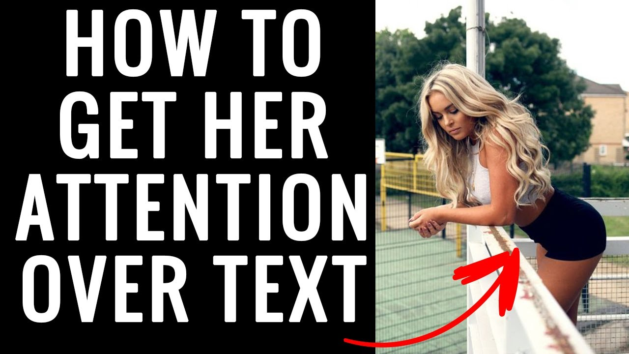 How to get a girl attention when texting