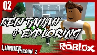 Beli Tanah & Exploring | Roblox Lumber Tycoon 2 #2 /w Zenmatho - Roblox Indonesien