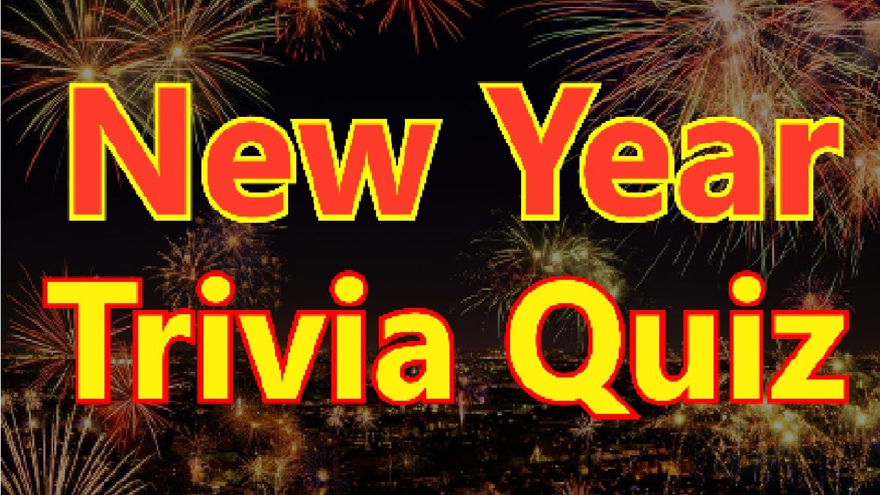 New Year Trivia Quiz - FUN FACTS