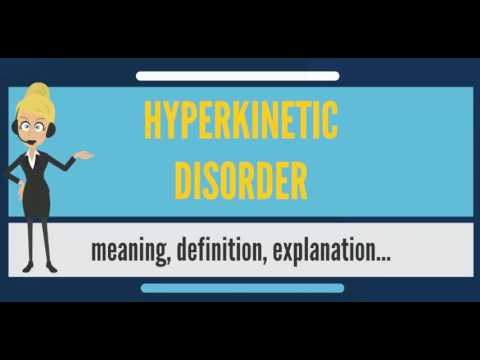 What Is HYPERKINETIC DISORDER? What Does HYPERKINETIC DISORDER Mean? HYPERKINETIC DISORDER Meaning