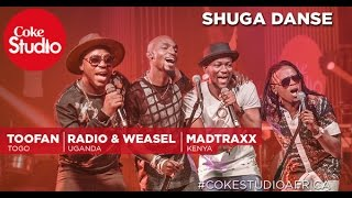 Toofan, Radio & Weasel & Madtraxx: Shuga Danse - Coke Studio Africa