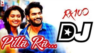 Pilla Raa Dj Remix Full Song||Karthik eya||Rx100