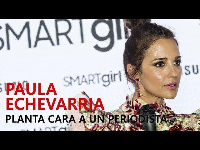 """PAULA ECHEVARRÍA PLANTA CARA A UN PERIODISTA: """"NO SOY UN CHOCHO"""""""