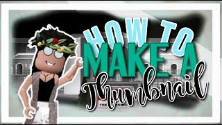 HOW TO MAKE A HIGH QUALITY ROBLOX THUMBNAIL