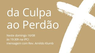 IP Central de Itapeva - Culto Domingo a Noite Rev. Arnildo Klumb - 16/08/2020
