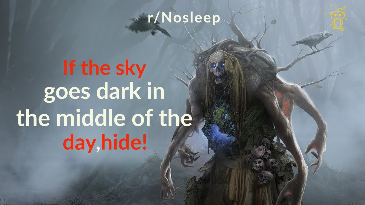 If the sky goes dark in the middle of the day, hide! (Final) |RedditINC |Road to 70k