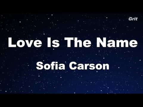 Love Is the Name - Sofia Carson Karaoke 【With Guide Melody】 Instrumental