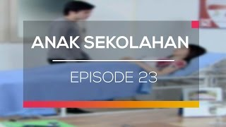 Anak Sekolahan - Recap   Episode 23
