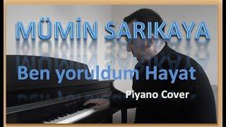Mümin Sarıkaya - Ben Yoruldum Hayat - Piyano Cover