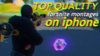 How to make top quality fortnite montages on iPhone! FOR FREE [1080p60]
