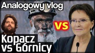 Analogowy Vlog #126 - Górnicy vs Kopacz / Protesty górnicze