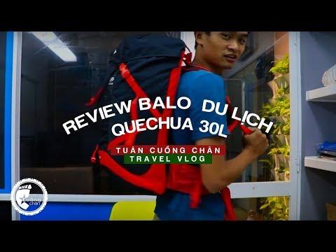 REVIEW ĐỒ DU LỊCH | Balo du lịch Quechua 30L | Tuân Cuồng Chân