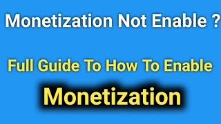 Monetization Not Enable 2019 | Channel Under Review | How To Enable Monetization 2019