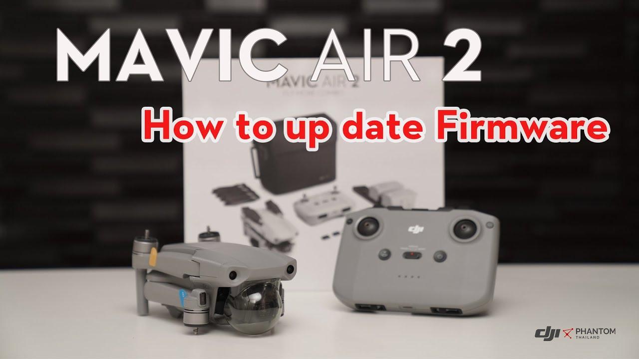 วิธีการอัพเดตเฟิร์มเวย์ Mavic Air 2 (How to Update the ...