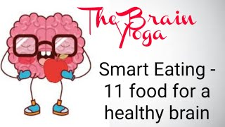 What to eat for a healthy brain - 11 foods that can help you sharp your