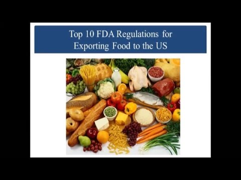 Top 10 FDA Regulations for Exporting Food to the US
