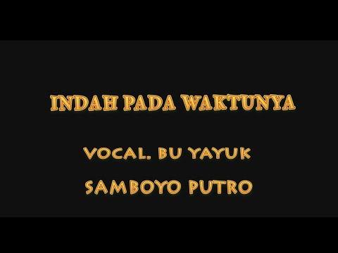SAMBOYO PUTRO LAGU INDAH PADA WAKTUNYA VOCAL BU YAYUK