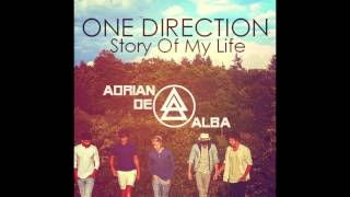 One Direction - Story Of My Life  (Adrian de Alba Original Club Mix)