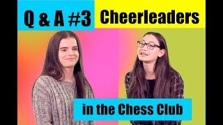 Q and A #3 - Cheerleaders in the Chess Club - Paige and Grace