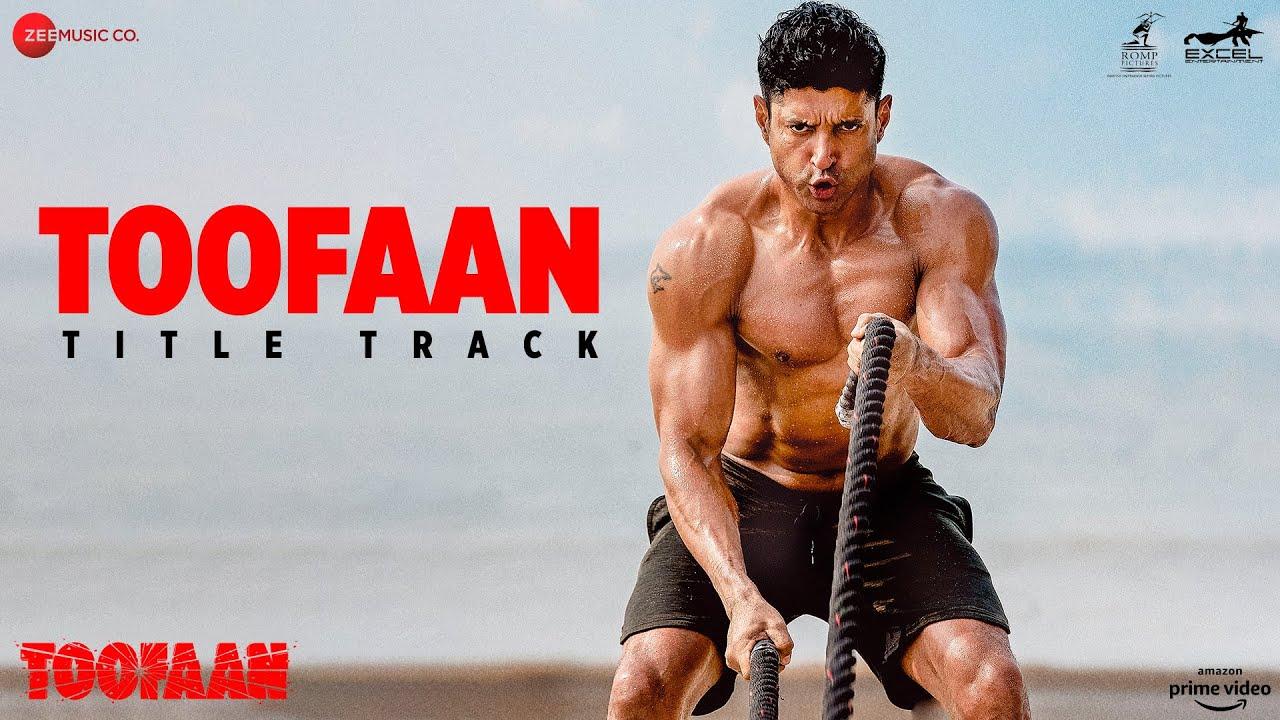 Download Toofaan Title Track - Toofaan | Farhan Akhtar, Mrunal T|Siddharth M|Shankar Ehsaan Loy| Javed Akhtar