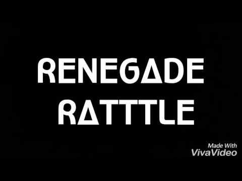 Renegade ratttle-mushup