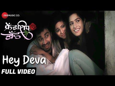 Hey Deva - Full Video   Friendship Band   Neha K, Shreenesh S, Harshali R, Luv V & Rohit G